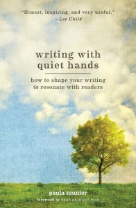 Cover of Writing With Quiet Hands: How to Shape Your Writing to Resonate with Readers - by Paula Munier